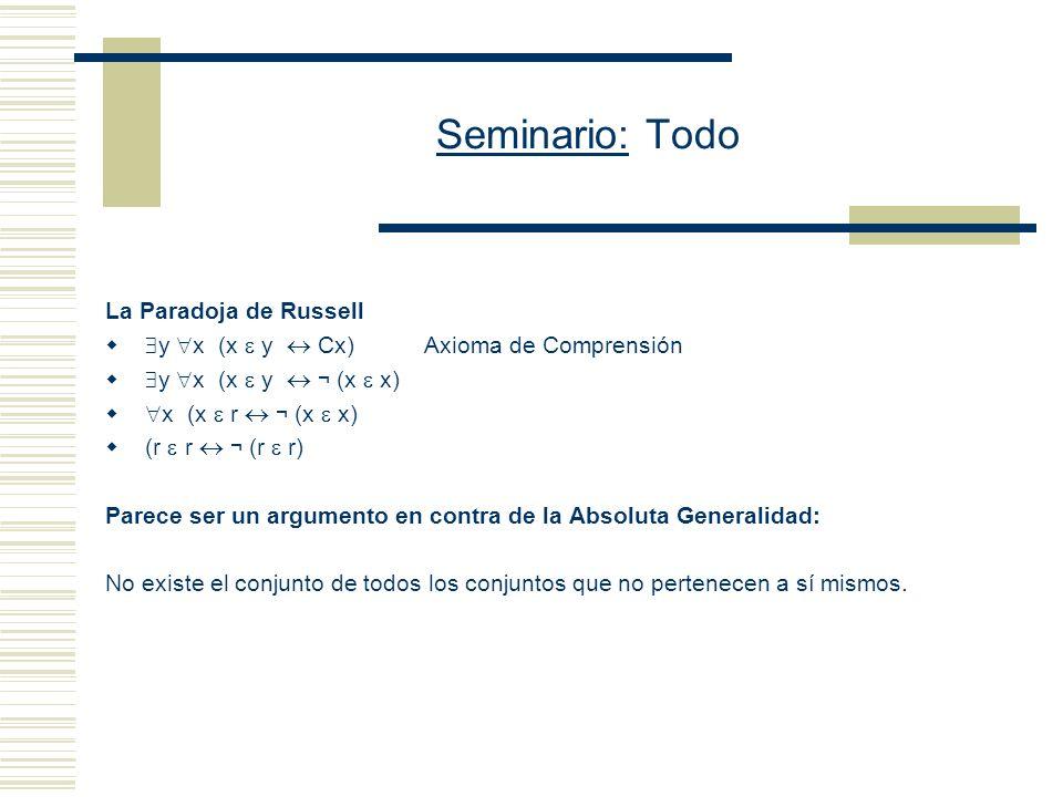 Seminario: Todo Discusión acerca de la Existencia de un dominio que lo incluya todo -¿Existe el conjunto universal? -¿La paradoja de Russell impide es