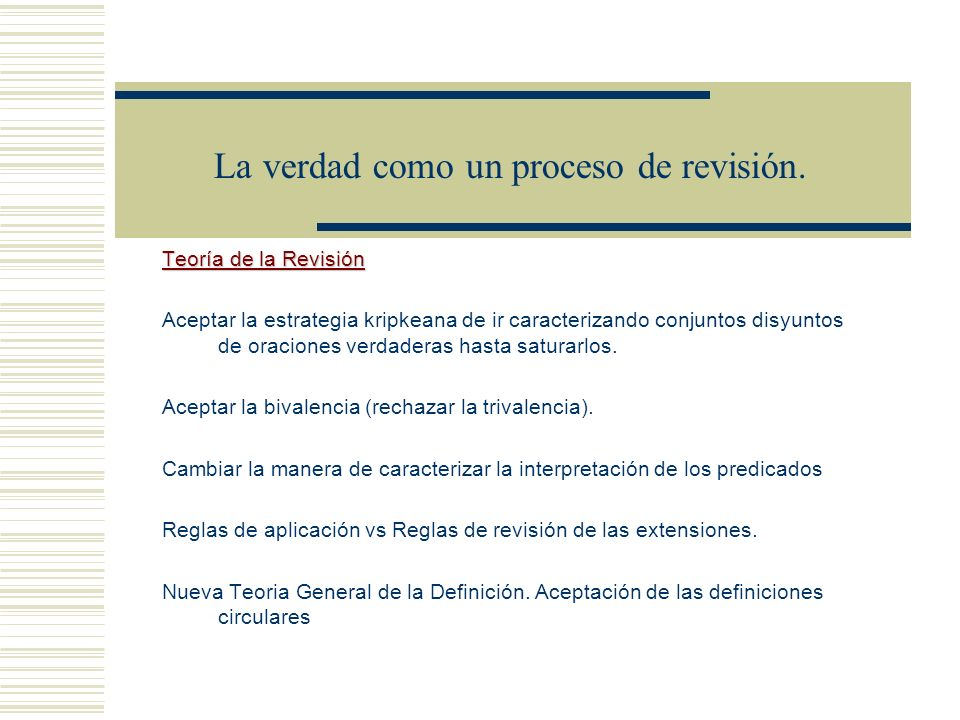 La verdad como un proceso de revisión Tesis de la Superveniencia M. Kremer Kripke and the Logic of Truth J. Of Phil. Logic 17 (1988). Verdad como un p