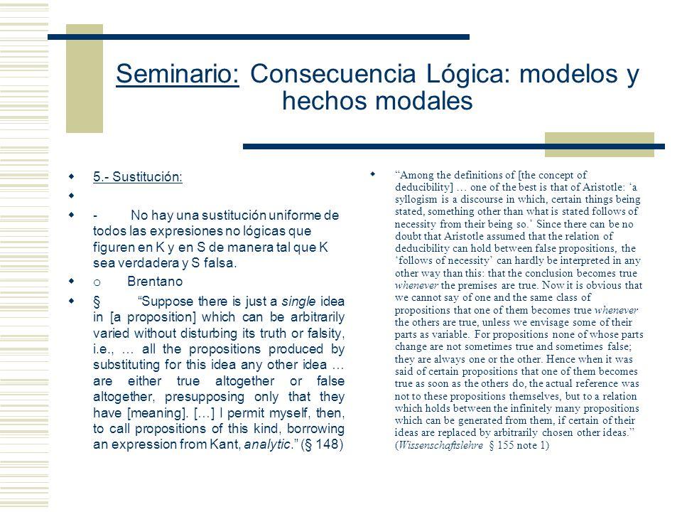 Seminario: Consecuencia Lógica: modelos y hechos modales 4.- Interpretación - Para todo modo de interpretar K y O de forma que todas las oraciones que
