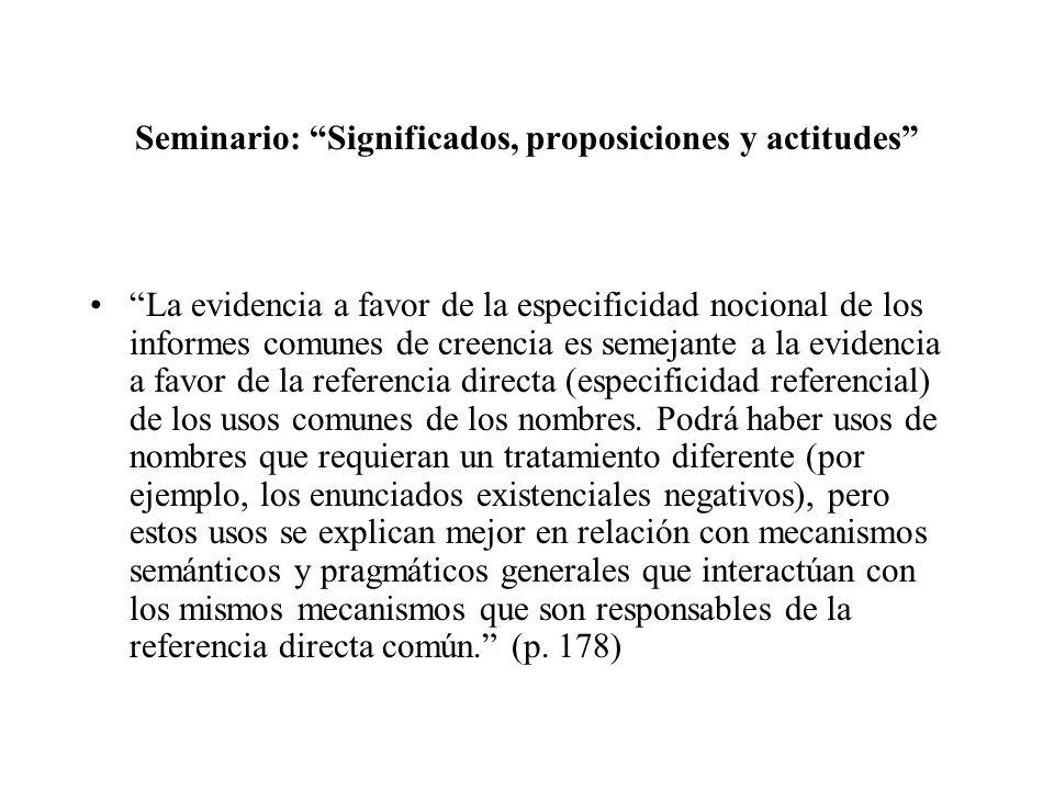 Seminario: Significados, proposiciones y actitudes La evidencia a favor de la especificidad nocional de los informes comunes de creencia es semejante
