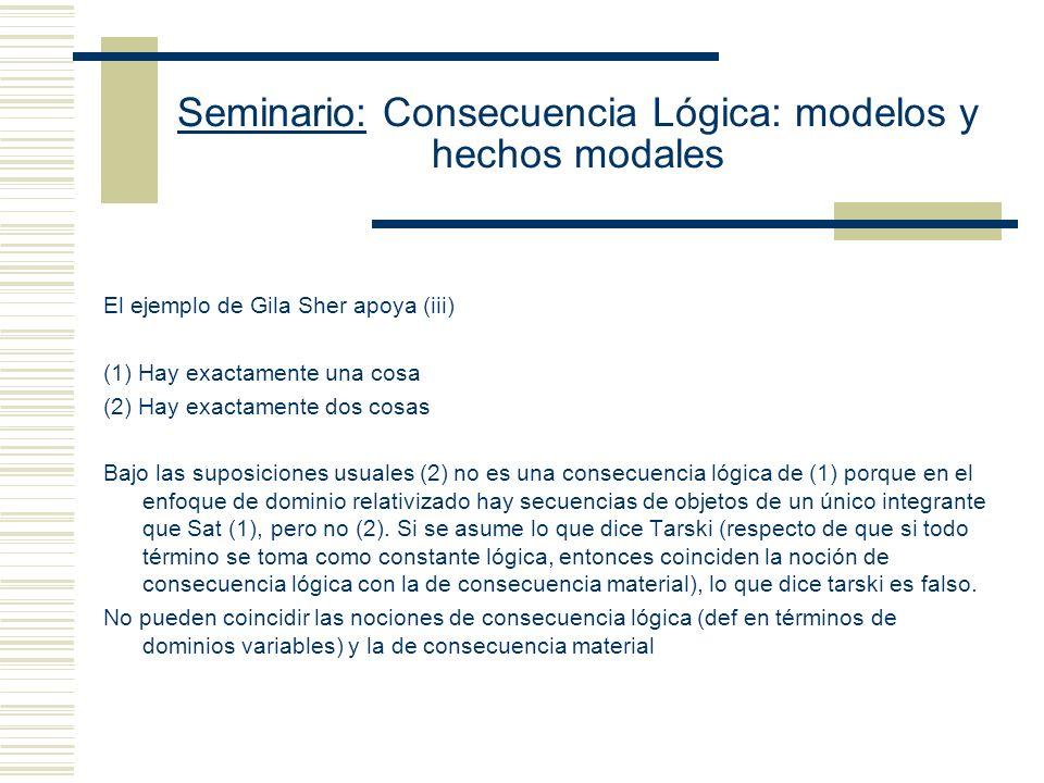 Seminario: Consecuencia Lógica: modelos y hechos modales Propuesta de Bays Hay razones para no atribuir un uso implícito del enfoque de dominio variable (Etchemendy cap.