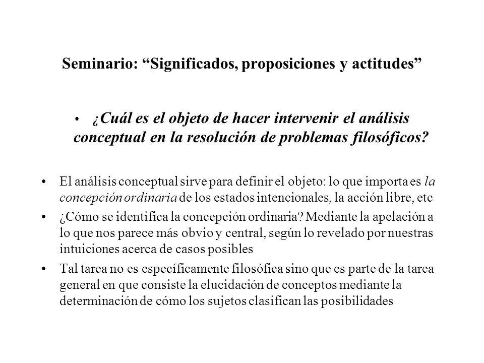Seminario: Significados, proposiciones y actitudes ¿ Cuál es el objeto de hacer intervenir el análisis conceptual en la resolución de problemas filosó