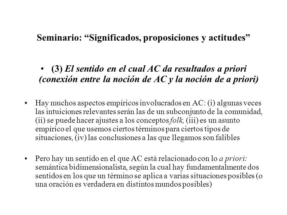 Seminario: Significados, proposiciones y actitudes (3) El sentido en el cual AC da resultados a priori (conexión entre la noción de AC y la noción de