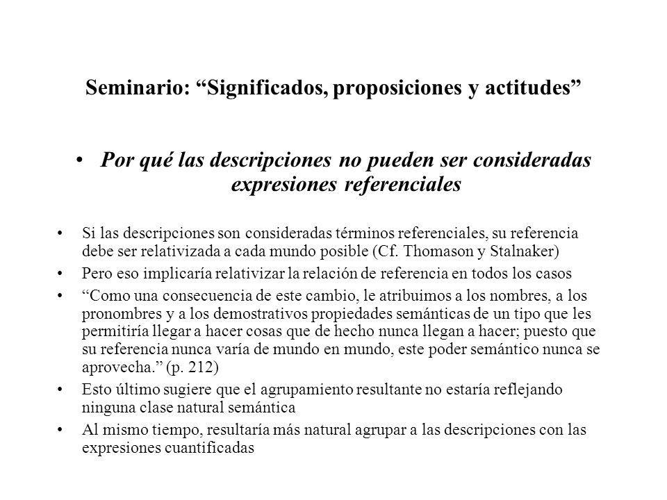 Seminario: Significados, proposiciones y actitudes Por qué las descripciones no pueden ser consideradas expresiones referenciales Si las descripciones