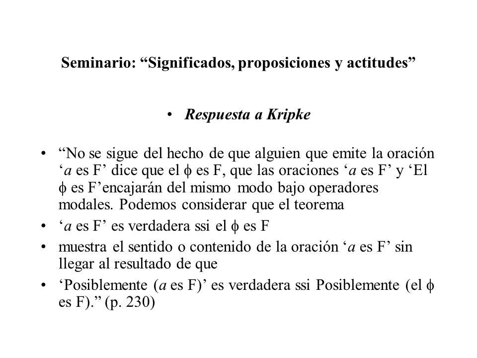Seminario: Significados, proposiciones y actitudes Respuesta a Kripke No se sigue del hecho de que alguien que emite la oracióna es F dice que el es F