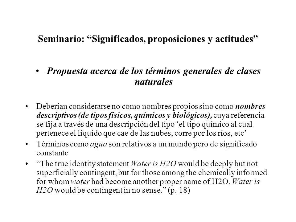 Seminario: Significados, proposiciones y actitudes Propuesta acerca de los términos generales de clases naturales Deberían considerarse no como nombre