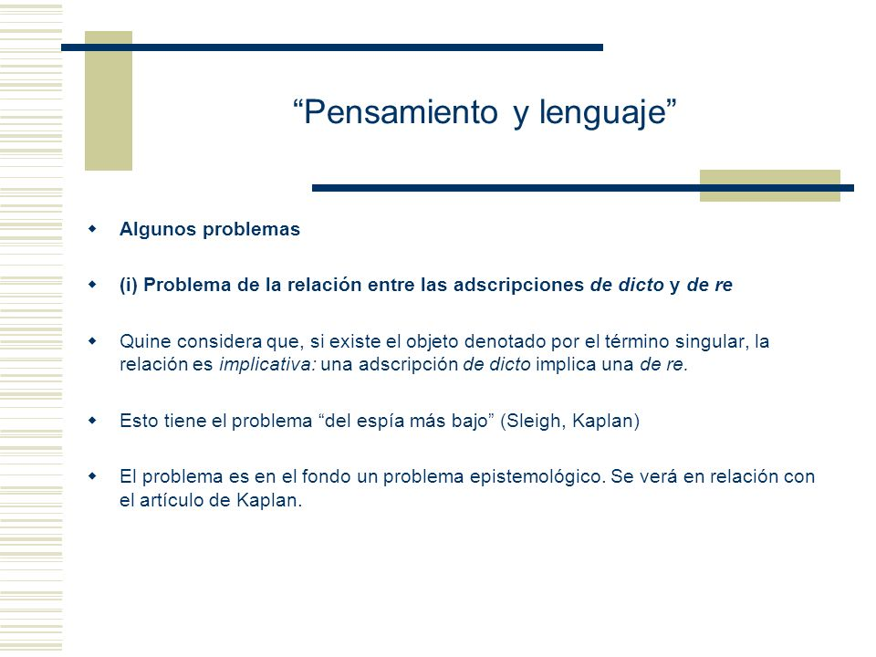 Pensamiento y lenguaje (i) La expresión resultante del análisis pertenece a un lenguaje canónico o regimentado que no se propone como reemplazo de las