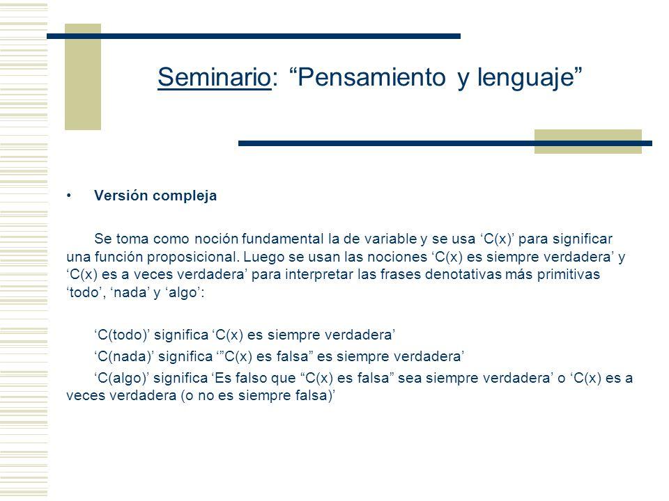 Seminario: Pensamiento y lenguaje Teoría de las descripciones Versión simplificada O equivale a la conjunción de las siguientes oraciones: (i)Existe p