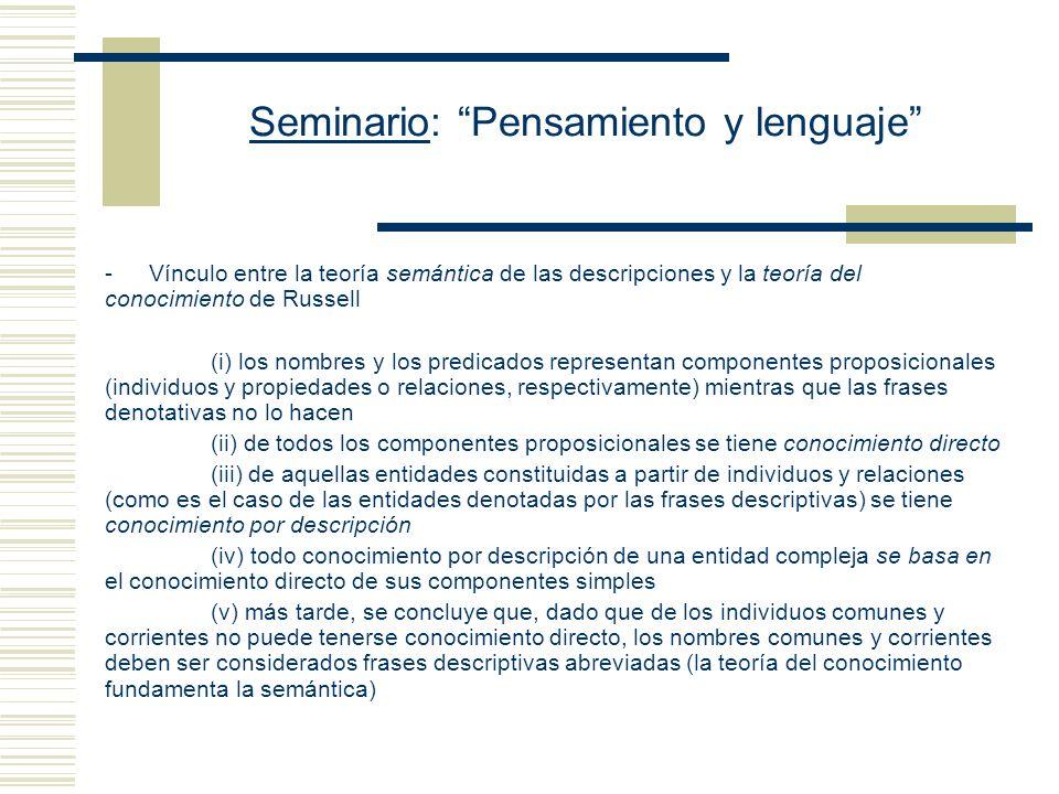 Seminario: Pensamiento y lenguaje * Puntos a destacar -La teoría de las descripciones es parte de una teoría general acerca de las frases denotativas
