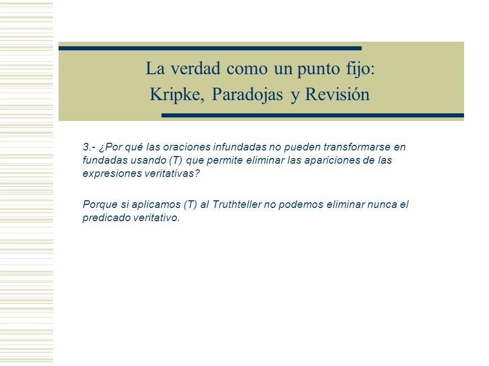 La verdad como un punto fijo: Kripke, Paradojas y Revisión 2.- ¿Por qué hay que asignar al conjunto vacío como extensión del predicado veritativo.