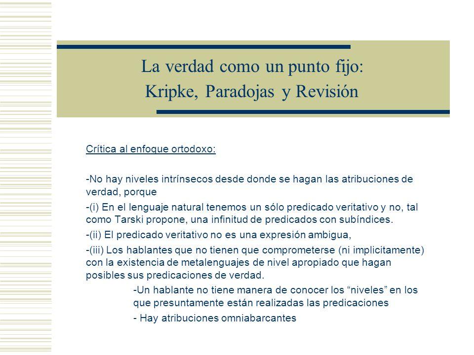 La verdad como un punto fijo: Kripke, Paradojas y Revisión Resumen: 1.Podemos formalizar nuestros argumentos informales en lenguajes formales de primer orden interpretados.