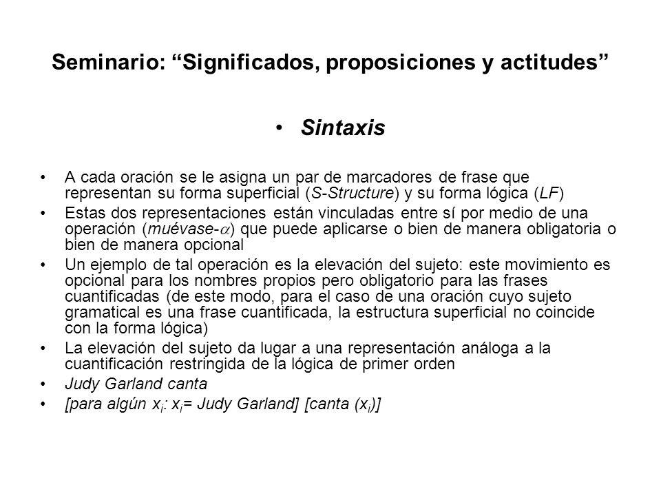 Seminario: Significados, proposiciones y actitudes Sintaxis A cada oración se le asigna un par de marcadores de frase que representan su forma superfi