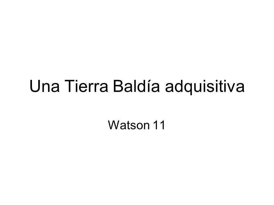 Una Tierra Baldía adquisitiva Watson 11