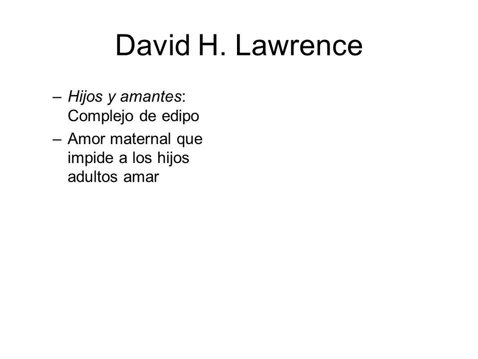 David H. Lawrence –Hijos y amantes: Complejo de edipo –Amor maternal que impide a los hijos adultos amar