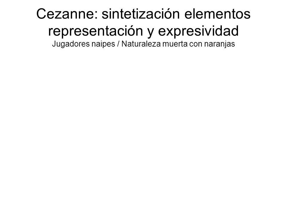 Cezanne: sintetización elementos representación y expresividad Jugadores naipes / Naturaleza muerta con naranjas