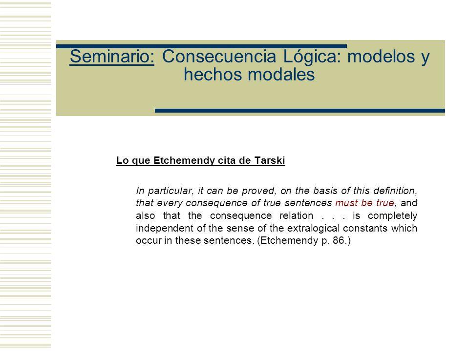 Seminario: Consecuencia Lógica: modelos y hechos modales Límites del resultado: (Sher p.