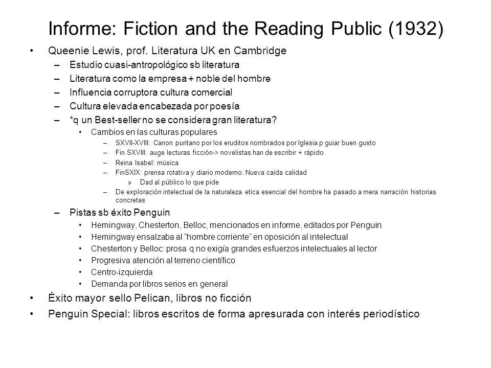 Informe: Fiction and the Reading Public (1932) Queenie Lewis, prof. Literatura UK en Cambridge –Estudio cuasi-antropológico sb literatura –Literatura
