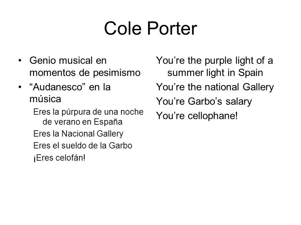 Cole Porter Genio musical en momentos de pesimismo Audanesco en la música Eres la púrpura de una noche de verano en España Eres la Nacional Gallery Er