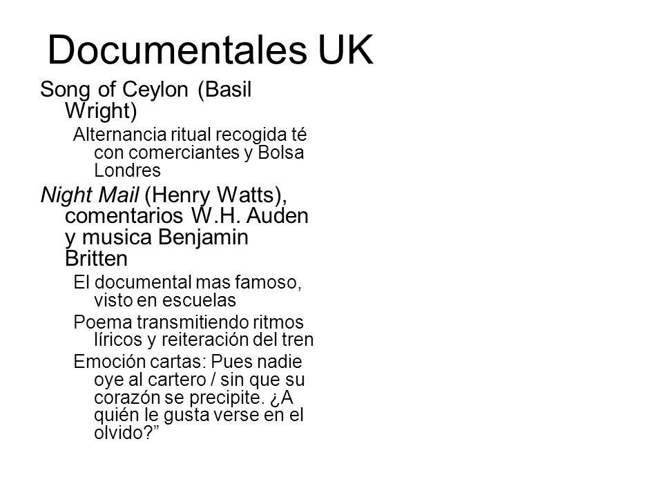Documentales UK Song of Ceylon (Basil Wright) Alternancia ritual recogida té con comerciantes y Bolsa Londres Night Mail (Henry Watts), comentarios W.