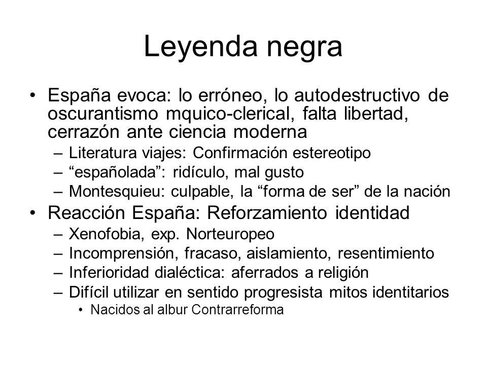 Leyenda negra España evoca: lo erróneo, lo autodestructivo de oscurantismo mquico-clerical, falta libertad, cerrazón ante ciencia moderna –Literatura