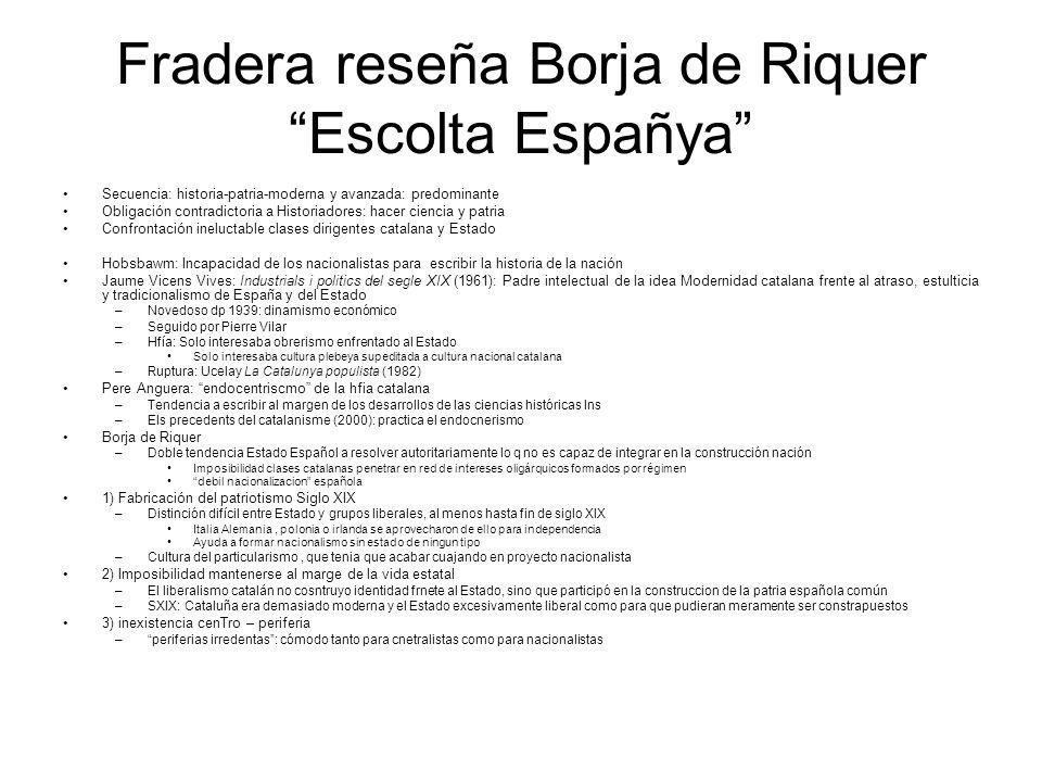Fradera reseña Borja de Riquer Escolta Españya Secuencia: historia-patria-moderna y avanzada: predominante Obligación contradictoria a Historiadores: