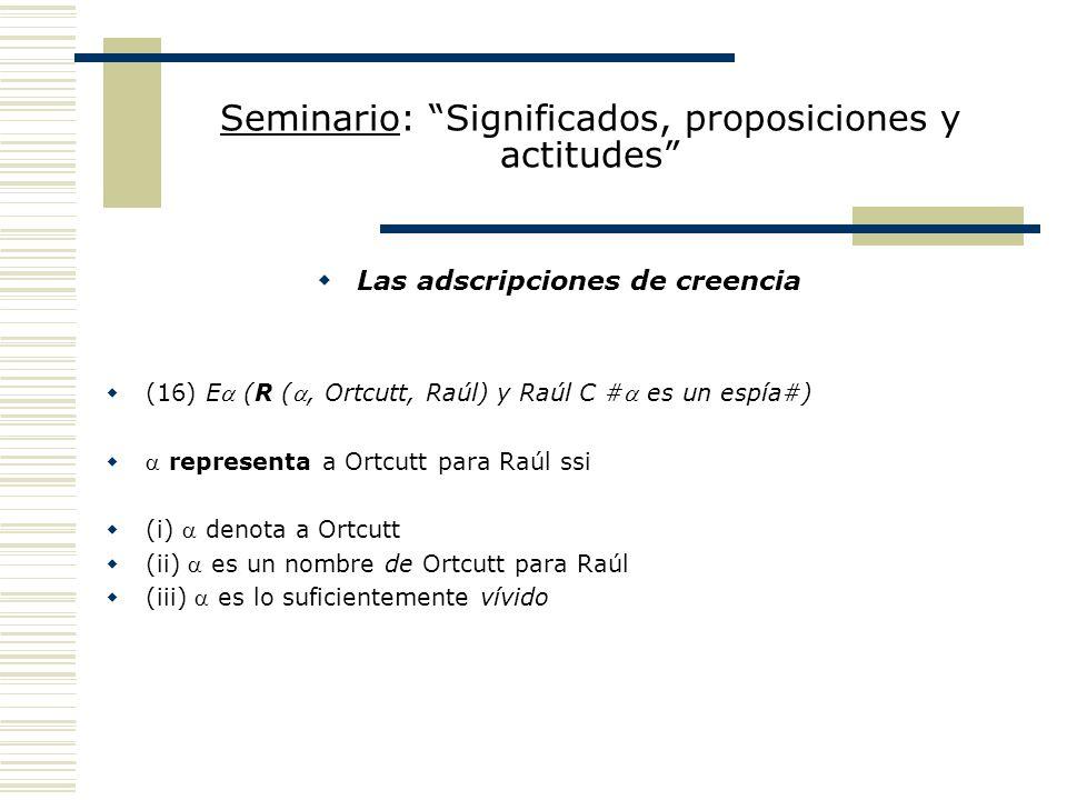 Seminario: Significados, proposiciones y actitudes Propuesta de Kaplan para los enunciados modales Su propuesta tiene el objeto de determinar en qué casos es posible exportar (i.e., pasar de una interpretación a otra).
