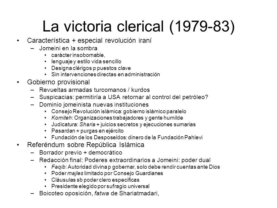 La victoria clerical (1979-83) Característica + especial revolución iraní –Jomeini en la sombra carácter insobornable, lenguaje y estilo vida sencillo