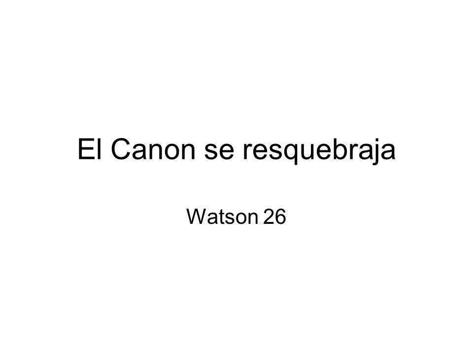 El Canon se resquebraja Watson 26