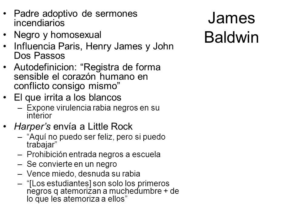 James Baldwin Padre adoptivo de sermones incendiarios Negro y homosexual Influencia Paris, Henry James y John Dos Passos Autodefinicion: Registra de f