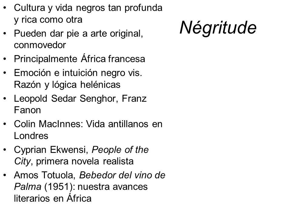 Négritude Cultura y vida negros tan profunda y rica como otra Pueden dar pie a arte original, conmovedor Principalmente África francesa Emoción e intu