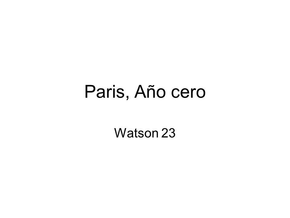Paris, Año cero Watson 23