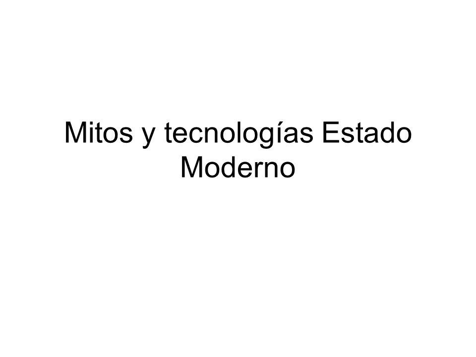 Mitos y tecnologías Estado Moderno