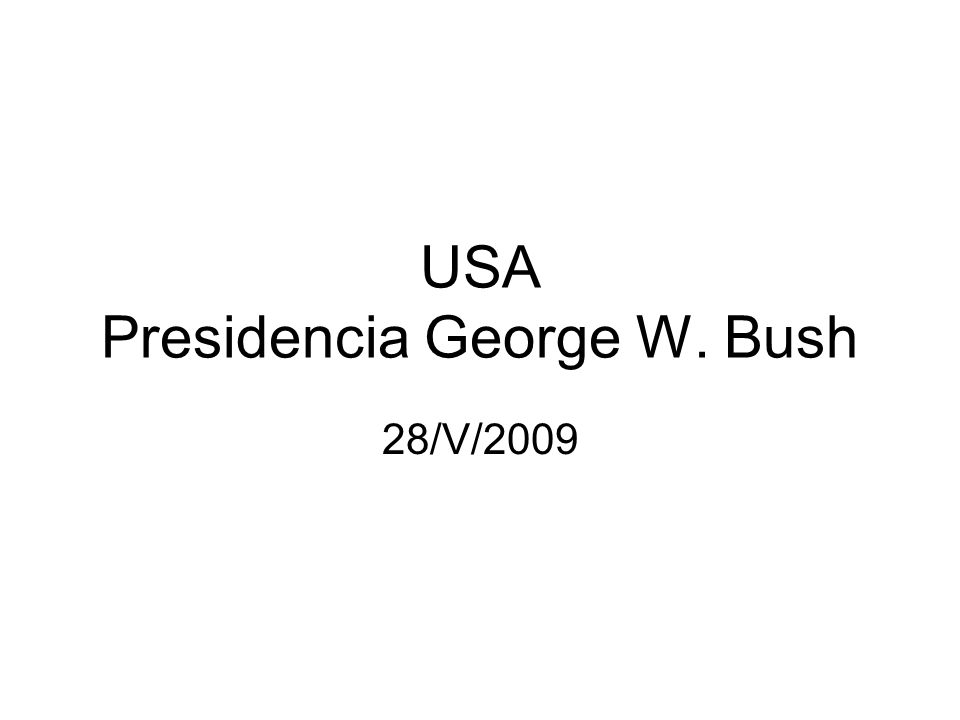 USA Presidencia George W. Bush 28/V/2009