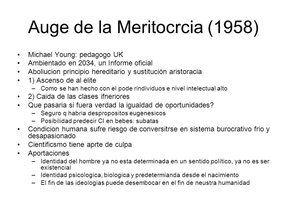 Auge de la Meritocrcia (1958) Michael Young: pedagogo UK Ambientado en 2034, un Informe oficial Aboliucion principio hereditario y sustitución aristor
