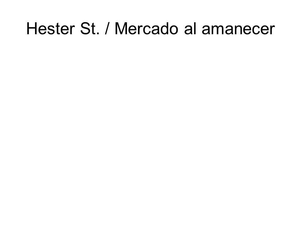 Hester St. / Mercado al amanecer