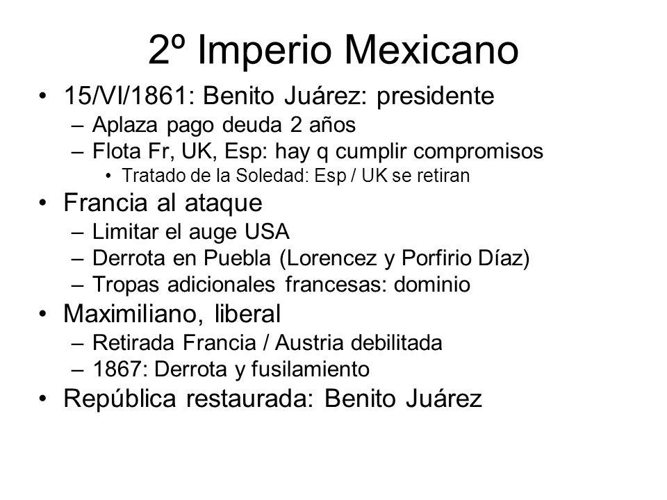 2º Imperio Mexicano 15/VI/1861: Benito Juárez: presidente –Aplaza pago deuda 2 años –Flota Fr, UK, Esp: hay q cumplir compromisos Tratado de la Soleda