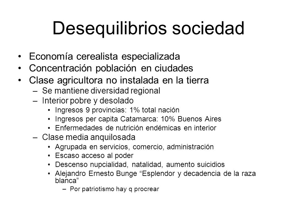 Desequilibrios sociedad Economía cerealista especializada Concentración población en ciudades Clase agricultora no instalada en la tierra –Se mantiene