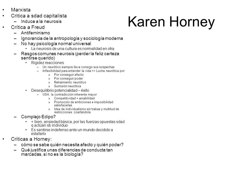 Karen Horney Marxista Critica a sdad capitalista –Induce a la neurosis Crítica a Freud –Antifeminismo –Ignorancia de la antropología y sociología mode