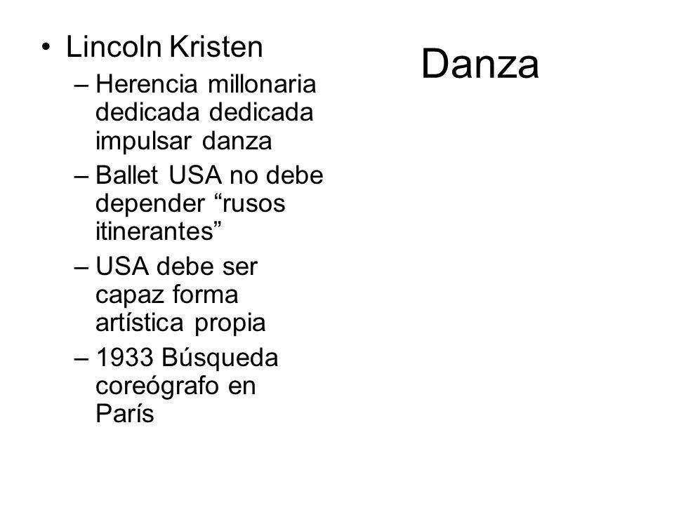 Danza Lincoln Kristen –Herencia millonaria dedicada dedicada impulsar danza –Ballet USA no debe depender rusos itinerantes –USA debe ser capaz forma a