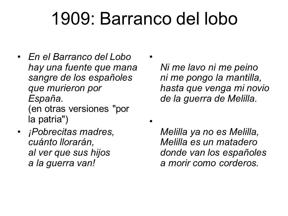 1909: Barranco del lobo En el Barranco del Lobo hay una fuente que mana sangre de los españoles que murieron por España. (en otras versiones