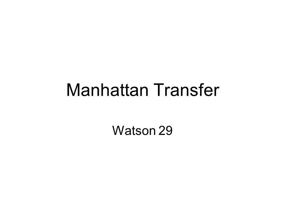 Manhattan Transfer Watson 29