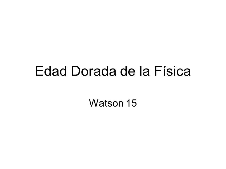 Edad Dorada de la Física Watson 15