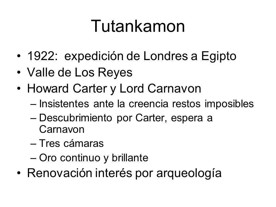 Tutankamon 1922: expedición de Londres a Egipto Valle de Los Reyes Howard Carter y Lord Carnavon –Insistentes ante la creencia restos imposibles –Desc