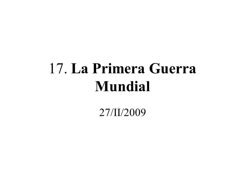 17. La Primera Guerra Mundial 27/II/2009