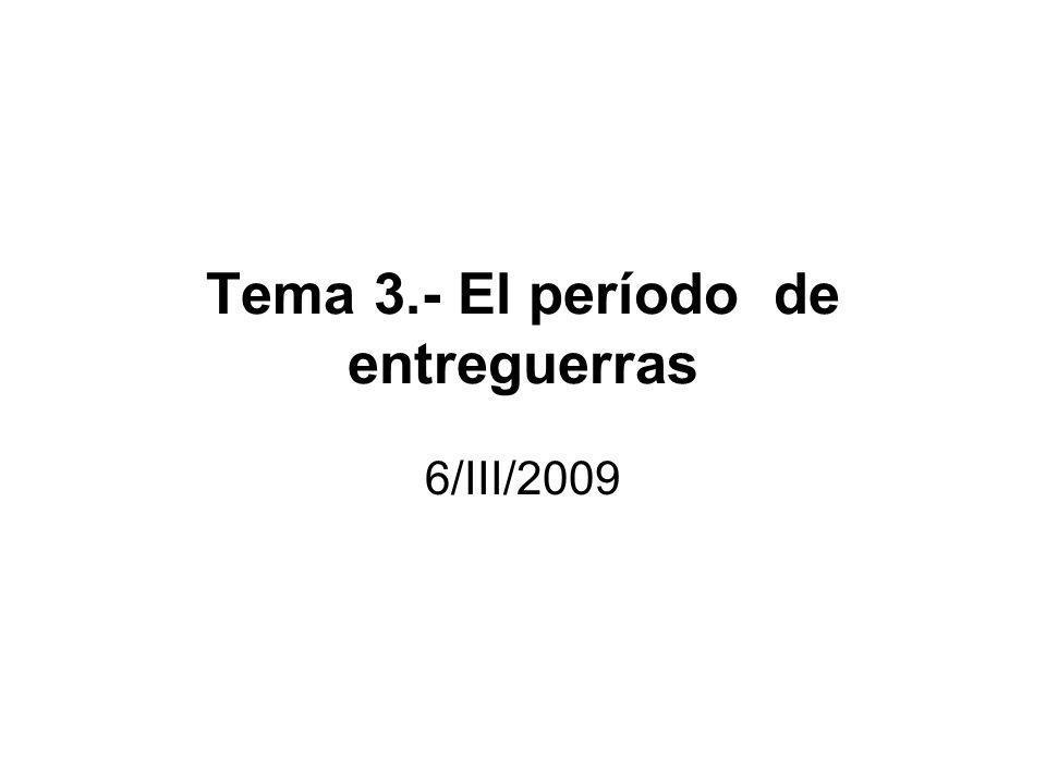 Tema 3.- El período de entreguerras 6/III/2009