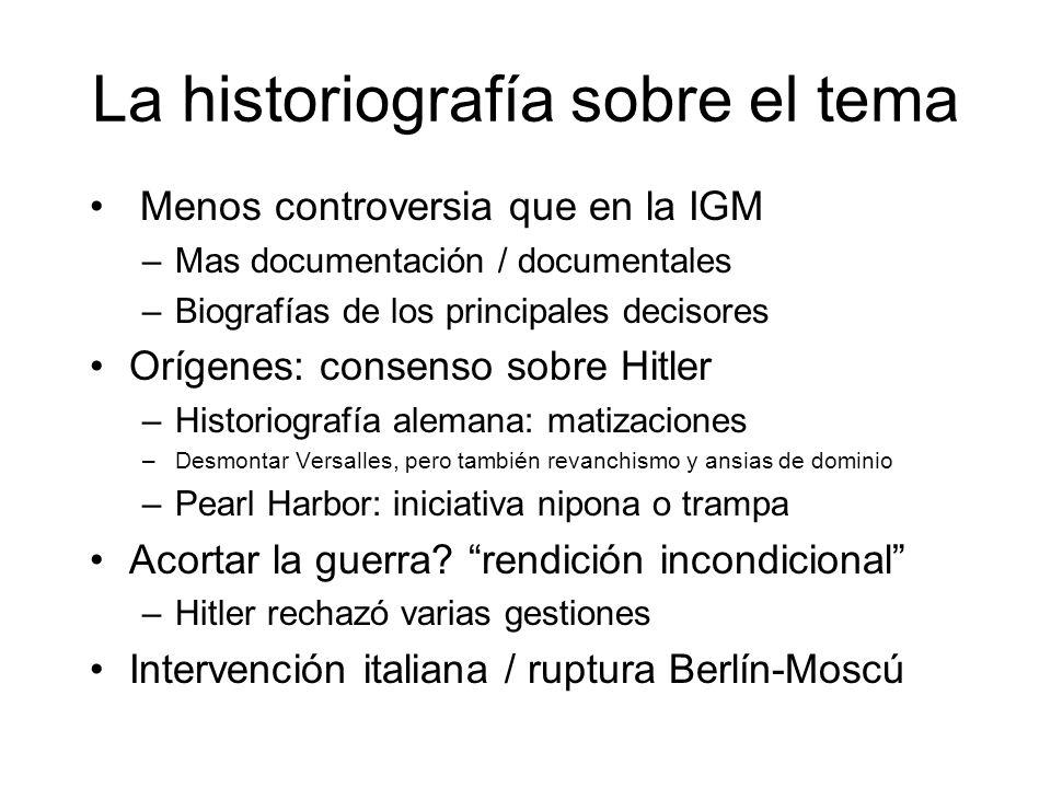 La historiografía sobre el tema Menos controversia que en la IGM –Mas documentación / documentales –Biografías de los principales decisores Orígenes: