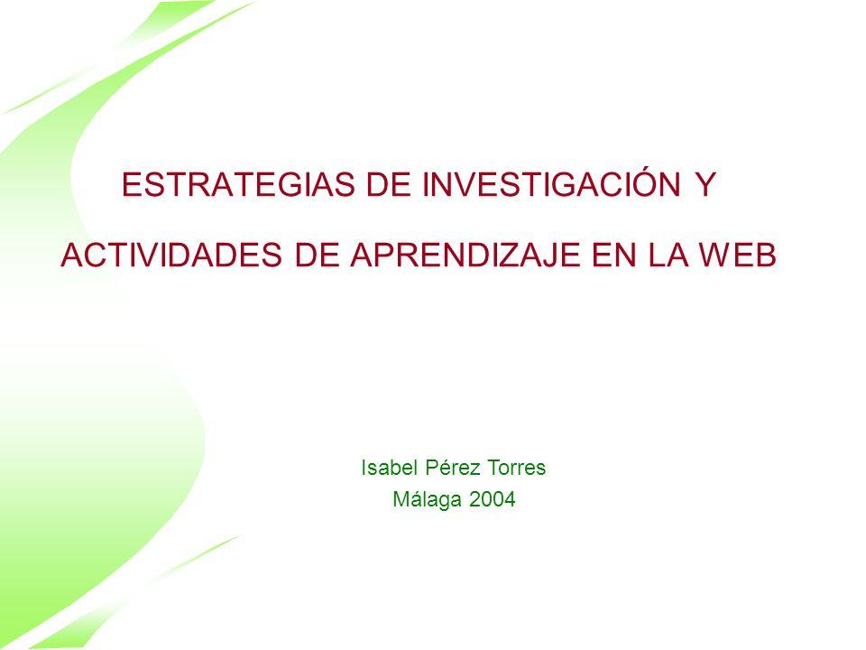 © Isabel Pérez Torres 2005 INTRODUCCIÓN Internet en la enseñanza Uso constructivista de la Web; lectura online Tipología de actividades de investigación-aprendizaje en la Web Búsqueda de recursos Criterios de selección de recursos en la Web Treasure hunts; WebQuests