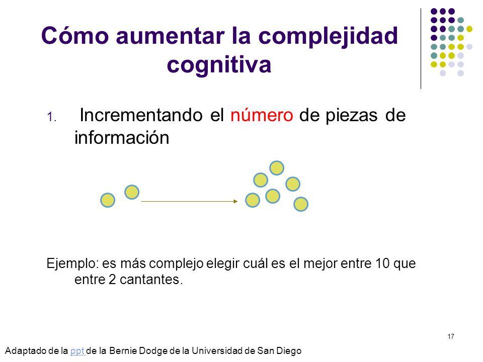 © Isabel Pérez17 Cómo aumentar la complejidad cognitiva 1. Incrementando el número de piezas de información Ejemplo: es más complejo elegir cuál es el