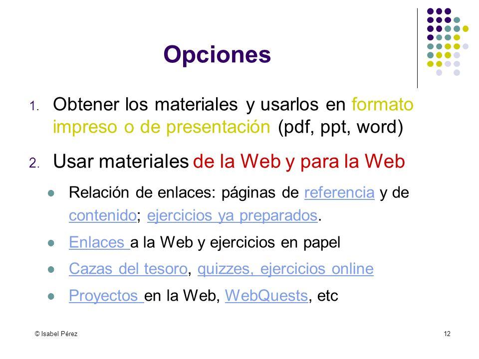 © Isabel Pérez12 Opciones 1.