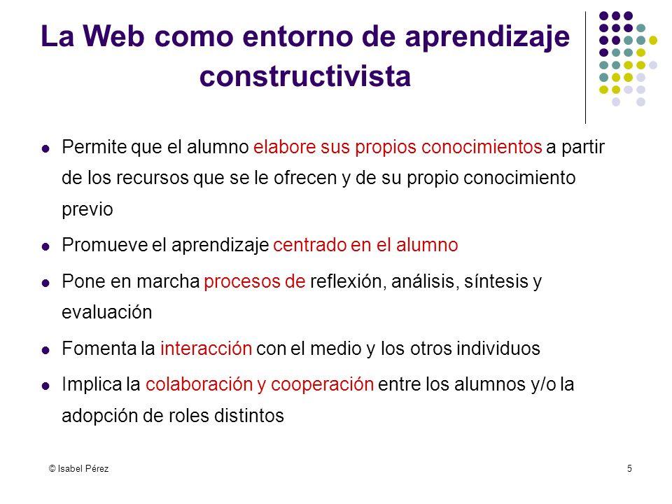 © Isabel Pérez16 WebQuests Introducción : Establece el marco y aporta información.